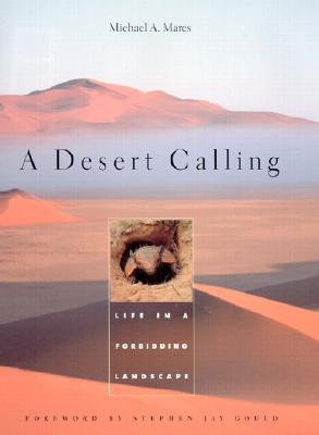 A Desert Calling: Life in a Forbidding Landscape, Mares, Michael A.