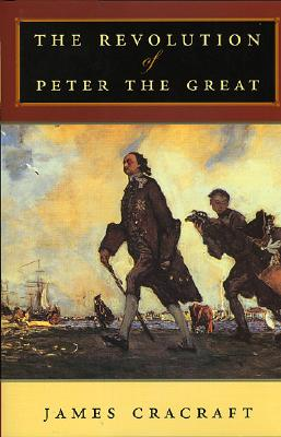 The Revolution of Peter the Great, Cracraft, James