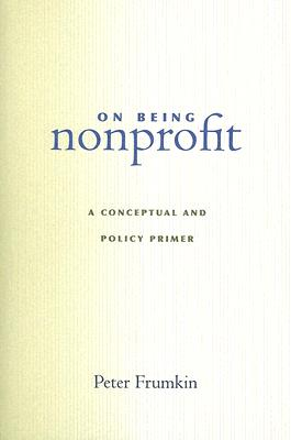 Image for On Being Nonprofit: A Conceptual and Policy Primer