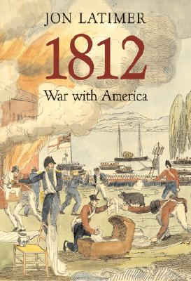 1812: War with America, Latimer, Jon