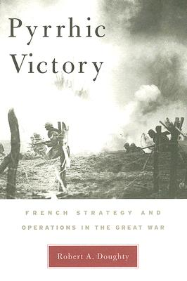 Image for Pyrrhic Victory: French Strategy and Operations in the Great War