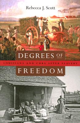 Image for Degrees of Freedom: Louisiana and Cuba after Slavery