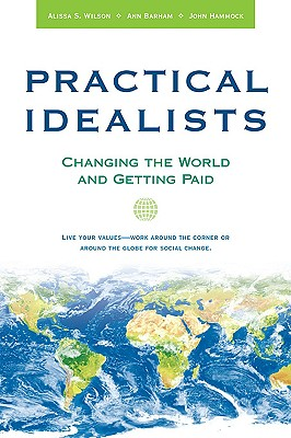 Image for Practical Idealists: Changing the World and Getting Paid (Studies in Global Equity)