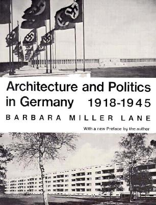 Image for Architecture and Politics in Germany, 1918-1945 (Revised Edition)
