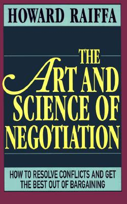 The Art and Science of Negotiation, Raiffa, Howard