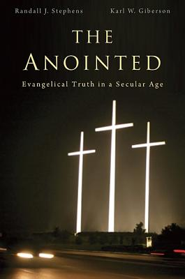 Image for The Anointed: Evangelical Truth in a Secular Age