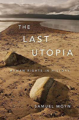 Image for The Last Utopia: Human Rights in History