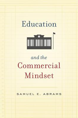 Image for Education and the Commercial Mindset