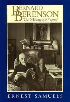 Image for Bernard Berenson: The Making of a Legend