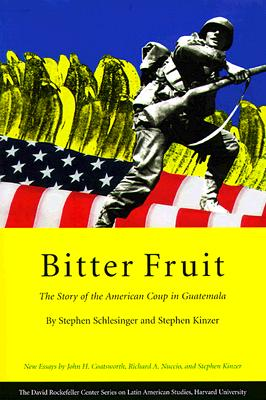 Image for Bitter Fruit: The Story of the American Coup in Guatemala