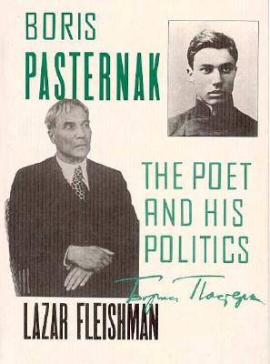Image for Boris Pasternak: The Poet and His Politics