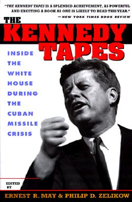 Image for The Kennedy Tapes: Inside the White House during the Cuban Missile Crisis