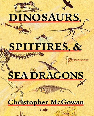 Image for DINOSAURS, SPITFIRES, AND SEA DRAGONS