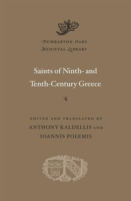 Image for Saints of Ninth- and Tenth-Century Greece (Dumbarton Oaks Medieval Library)