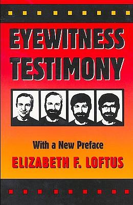 Eyewitness Testimony: With a new preface by the author, Elizabeth F. Loftus