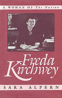 Image for Freda Kirchwey: A Woman of The Nation