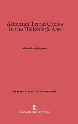 Image for Athenian Tribal Cycles in the Hellenistic Age (Harvard Historical Monographs)