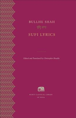 Sufi Lyrics (Murty Classical Library of India), Bullhe Shah