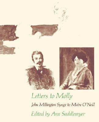 Image for Letters to Molly: John Millington Synge to Maire O'Neill 1906-1909 (Belknap Press)