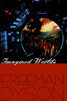 Imagined Worlds (Jerusalem-Harvard Lectures), Dyson, Freeman