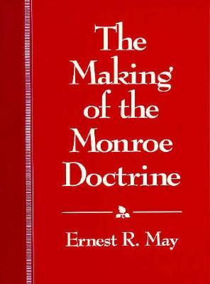 Image for The Making of the Monroe Doctrine (Harvard Historical Studies)