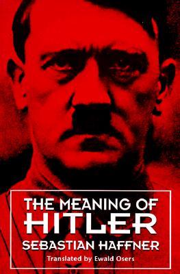 The Meaning of Hitler, Haffner, Sebastian; Osers, Ewald (translator)