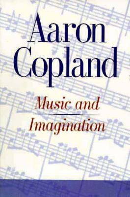 Music and Imagination (Charles Eliot Norton Lectures), Copland, Aaron