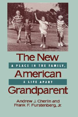 Image for The New American Grandparent: A Place in the Family, A Life Apart