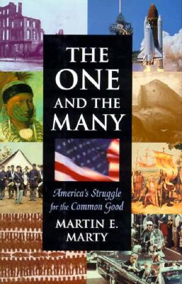 Image for The One and the Many: America's Struggle for the Common Good (The Joanna Jackson Goldman Memorial Lectures on American Civilization and Government)