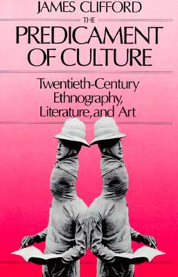 Image for The Predicament of Culture: Twentieth-Century Ethnography, Literature, and Art