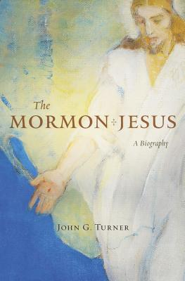 Image for The Mormon Jesus: A Biography