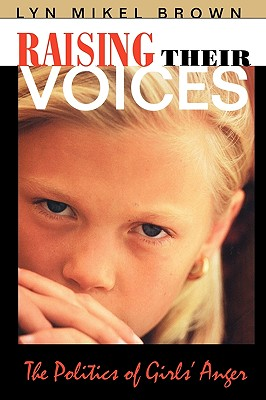 Image for Raising Their Voices: The Politics of Girls' Anger