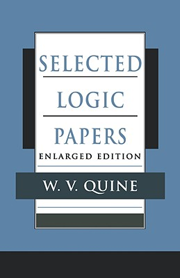 Selected Logic Papers, Enlarged Edition, Quine, Willard Van Orman