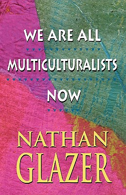 We Are All Multiculturalists Now, Glazer, Nathan
