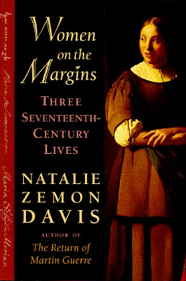 Image for Women on the Margins: Three Seventeenth-Century Lives