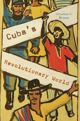 Image for CUBA'S REVOLUTIONARY WORLD