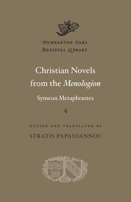 Image for Christian Novels from the Menologion (Dumbarton Oaks Medieval Library)
