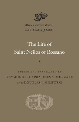 The Life of Saint Neilos of Rossano (Dumbarton Oaks Medieval Library)