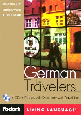 Image for Fodor's German for Travelers, 1st edition (CD Package): More than 3,800 Essential Words and Useful Phrases (Fodor's Languages/Travelers)