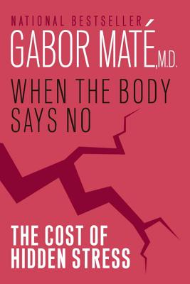 Image for When the Body Says No: The Cost of Hidden Stress