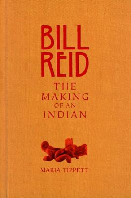 Image for Bill Reid: The Making of an Indian