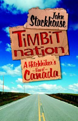 Image for Timbit Nation - A Hitchhiker's View of Canada