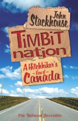 Image for Timbit Nation: A Hitchhiker's View of Canada
