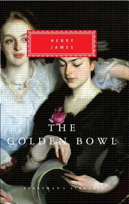 Image for GOLDEN BOWL, THE EVERYMAN'S LIBRARY