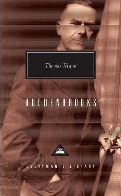 Buddenbrooks : The Decline of a Family, THOMAS MANN, JOHN E. WOODS