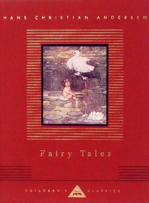 Fairy Tales (Everyman's Library Children's Classics), Andersen, Hans Christian; Robinson, W. Heath [Illustrator]; Spink, Reginald [Translator];