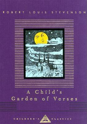 Child's Garden of Verses (Everyman's  Library Children's Classics), ROBERT LOUIS STEVENSON, CHARLES ROBINSON, ILLUS.