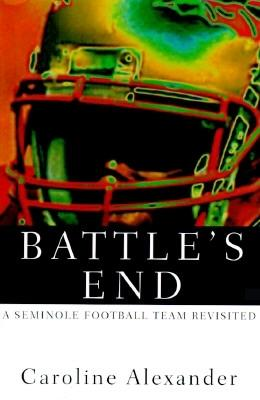 Image for BATTLE'S END : A SEMINOLE FOOTBALL TEAM