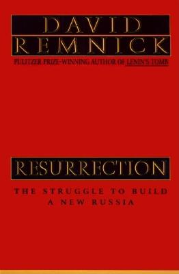 Image for RESURRECTION: THE STRUGGLE TO MAKE A NEW RUSSIA