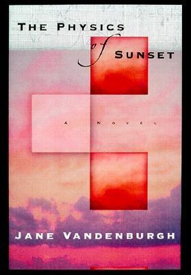 Image for PHYSICS OF SUNSET, THE A NOVEL